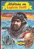 """""""Historien om Kaptein Scott"""" av Will Holwood"""