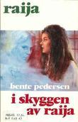 """""""I skyggen av Raija"""" av Bente Pedersen"""
