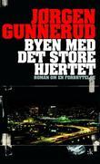 """""""Byen med det store hjertet kriminalroman"""" av Jørgen Gunnerud"""