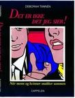 """""""Det er ikke det jeg sier - når menn og kvinner snakker sammen"""" av Deborah Tannen"""