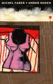 """""""Under huden"""" av Michel Faber"""