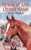 """Horse by Any Other Name"" av Jenny Hughes"