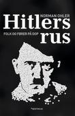 """""""Hitlers rus - folk og fører på dop"""" av Norman Ohler"""