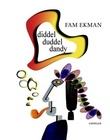 """""""Diddel duddel dandy"""" av Fam Ekman"""
