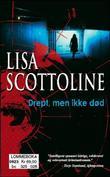 """""""Drept, men ikke død"""" av Lisa Scottoline"""