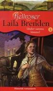 """""""Under samme himmel"""" av Laila Brenden"""