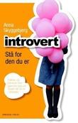 """""""Introvert stå for den du er"""" av Anna Skyggebjerg"""