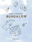 """""""Bungalow"""" av Inghill Johansen"""