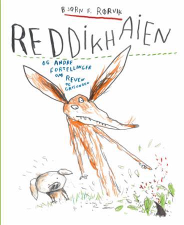 """""""Reddikhaien og andre fortellinger om Reven og Grisungen"""" av Bjørn F. Rørvik"""