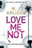 """""""Love me not"""" av M. J. Arlidge"""