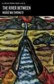 """The River Between (African Writers Series)"" av Wa Thiong'o Ngugi"