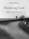 """""""Staten og Gud refleksjoner rundt den sekulære staten"""" av Kjell Skartveit"""
