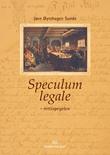 """""""Speculum legale - rettsspegelen - ein introduksjon til den norske rettskulturen si historie i eit europeisk perspektiv"""" av Jørn Øyrehagen Sunde"""