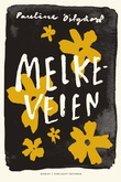 """""""Melkeveien"""" av Pauline Östgård"""