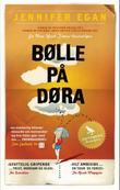 """""""Bølle på døra - roman"""" av Jennifer Egan"""