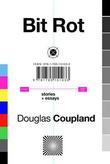 """""""Bit rot stories + essays"""" av Douglas Coupland"""