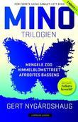 """""""Mino-trilogien"""" av Gert Nygårdshaug"""