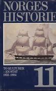 """""""Norges historie. Bd. 11 - to kulturer, en stat 1851-1884"""" av Knut Mykland"""