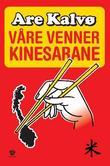 """""""Våre venner kinesarane"""" av Are Kalvø"""
