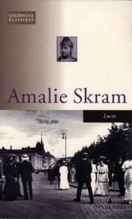 """""""Lucie - roman"""" av Amalie Skram"""
