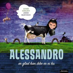 """""""Alessandro er glad han ikke er ei ku"""" av Eivind Eidslott"""