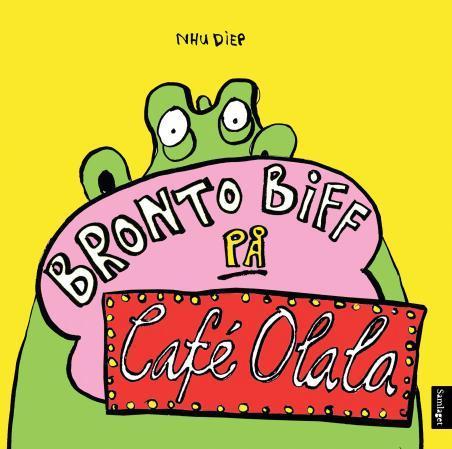 """""""Bronto Biff på Café Olala"""" av Nhu Diep"""