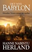 """""""Det nye Babylon - hvordan Vesten mistet sin storhet"""" av Hanne Nabintu Herland"""