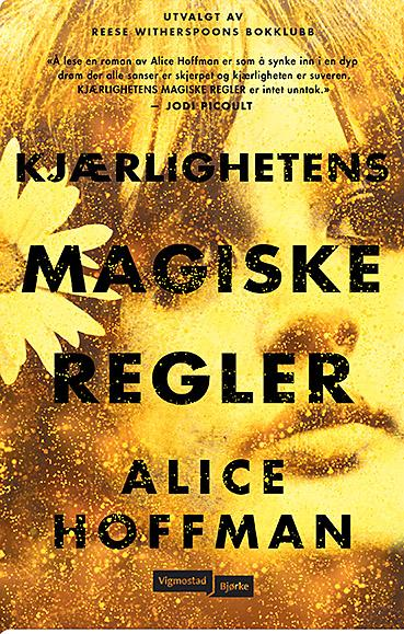 """""""Kjærlighetens magiske regler"""" av Alice Hoffman"""