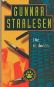 """""""Din, til døden"""" av Gunnar Staalesen"""