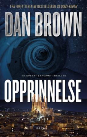 """Opprinnelse - en Robert Langdon-thriller"" av Dan Brown"