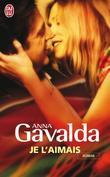 """""""Je l'aimais"""" av Anna Gavalda"""