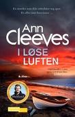 """""""I løse luften"""" av Ann Cleeves"""