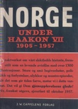 """Norge under Haakon VII. With illustrations, including portraits"" av Odd HØLAAS"