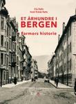 """Et århundre i Bergen farmors historie"" av Ella Rafto"