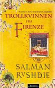 """""""Trollkvinnen fra Firenze"""" av Salman Rushdie"""