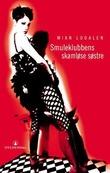"""Smuleklubbens skamløse søstre"" av Mian Lodalen"