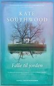 """""""Falle til jorden roman"""" av Kate Southwood"""