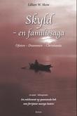 """Skyld - en familiesaga"" av Lillian Wirak Skow"