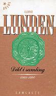 """Dikt i samling 1968-1990"" av Eldrid Lunden"