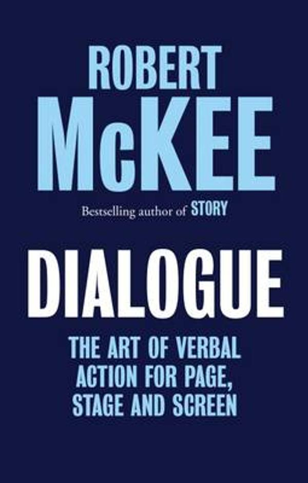 """""""Dialogue - The art of verbal action for page, stage and screen"""" av Robert McKee"""
