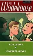 """""""S.O.S. Jeeves! ; Utmerket, Jeeves"""" av P.G. Wodehouse"""