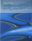 """""""Haugalandet - ferd i folk og natur"""" av Kolbein Falkeid"""