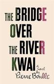 """""""The Bridge Over the River Kwai - A Novel"""" av Pierre Boulle"""