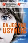 """""""Da jeg var usynlig - de trodde han var hjernedød, men han skjønte alt de sa"""" av Martin Pistorius"""
