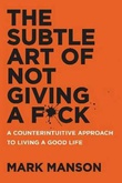 """""""The subtle art of not giving a f*ck - a counterintuitive approach to living a good life"""" av Mark Manson"""