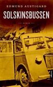 """""""Solskinsbussen - roman"""" av Edmund Austigard"""