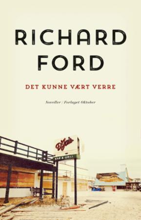 """""""Det kunne vært verre - en Frank Bascombe-bok"""" av Richard Ford"""