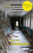 """""""Bønn for Tsjernobyl en fremtidskrønike"""" av Svetlana Aleksijevitsj"""