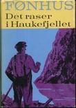 """""""Det raser i Haukefjellet. Roman"""" av Mikkjel Arnesen FØNHUS"""