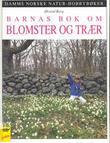 """""""Barnas bok om blomster og trær"""" av Øivind Berg"""